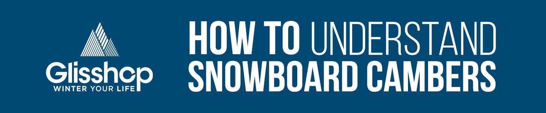 Snowboard camber