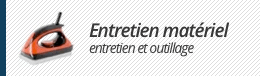 Entretien matériel