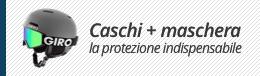 Caschi + maschera