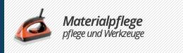 Materialpflege