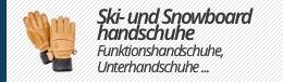 Ski- und Snowboardhandschuhe